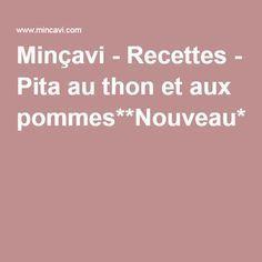 Minçavi - Recettes - Pita au thon et aux pommes**Nouveau**