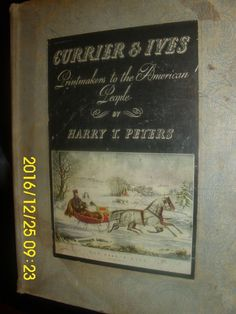 "CURRIER & IVES ""PLATES"" PRINTMAKERS TO THE AMERICAN PEOPLE HARRY T. PETERS 1942"