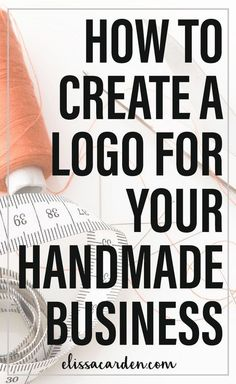 Resources and ideas for creating a logo for your handmade business + Etsy logo + Craft business logo + handmade business logo business branding Creating A Logo for Your Handmade Business by Elissa Carden