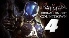 Batman Arkham Knight Countdown 4 - Stop Spoilers, First Person, & More!