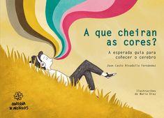 GALAXIA - A que cheiran as cores? a esperada guía para coñecer o cerebro (Tapa dura) Editorial, Blog, Ideas, Products, Productivity, Colors, Libros, Reading, Libraries