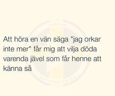 121 bilder om Citat och texter på We Heart It Swedish Quotes, Tough Love, True Friends, Just Do It, Friendship Quotes, We Heart It, Texts, Qoutes, Poems