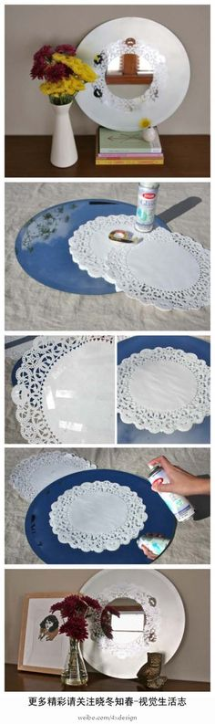 Spray paint over a doily onto a mirror... cute and simple