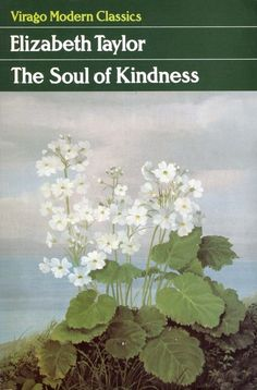 The Soul of Kindness (Virago Modern Classics) by Elizabeth Taylor | LibraryThing