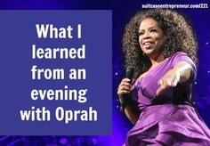 [221] What I learned from an evening with Oprah