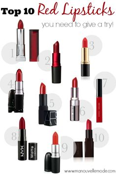Finding the Perfect Red Lipstick - 1. Maybelline Verry Cherry – $7.49 2. MAC Viva Glam – $16 3. Revlon Super Lustrous Lipstick in Rich Girl Glam- $6.99 4. MAC  in Ruby Woo - $16 5. Nars Jungle Red – $26 6. Bobby Brown Vintage Red – $28 7. Bobby Brown Lip Gloss Siren Red - $24 8. NYX Matte Lip color in Perfect Red – $5.99 9. MAC in Lady Danger – $16 10. Laura Mercier in Red Amour – $26