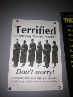 """Terrified Of Entering """"The Real World""""? Don't Worry! Unemployment Is So High, You Probably Couldn't Get A Job Even If You Wanted To."""