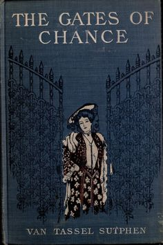 The Gates Of Chance ~ 1904