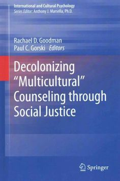 """Decolonizing """"Multicultural"""" Counseling: Visions for Social Justice Theory and Practice"""