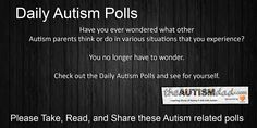 Why not take a minute and answer a few Autism Parenting questions. We can all learn from you and you can learn from all of us. While you're at it, maybe you could share this page with one with your friends. That would be super cool :-) Refresh the page and take another poll :-)