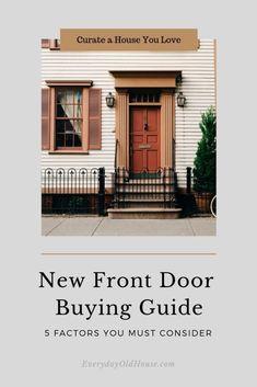 Guide to Buying a New Front Door - 5 Factors you MUST Consider (or risk getting a door you hate) #doorbuyingguide #guidetodoors