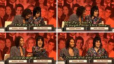 """When Noel Fielding and Russell Brand spent the entire show being distracted by a fly in the studio. 