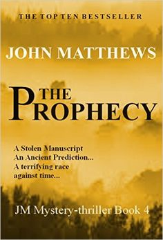 Sam's thriller novel is finished. But when he is targeted, he realizes someone is trying to bury his book.  The Prophecy (JM Mystery-Thriller Series Book 4) eBook: John Matthews: Kindle Store