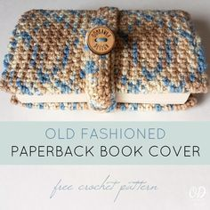 Old Fashioned Paperback Book Cover Free Crochet Pattern Yarn: Red Heart Super Saver Hook: 3.75 mm (I)