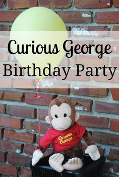 Curious George Birthday Party - awesome idea for a gender neutral birthday party!!