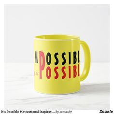 It's Possible Motivational Inspirational Quote Mug Motivational Quotes, Inspirational Quotes, Unique Coffee Mugs, Anything Is Possible, Positivity, Life Coach Quotes, Inspirational Qoutes, Quotes Inspirational, Inspiring Quotes