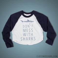 Don't Mess With Sharks #sharkweek crop top