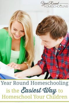 Year Round Homeschooling is the Easiest Way to Homeschool Your Children - By Misty Leask