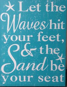 Let the waves hit your feet & the sand be your seat ~~ beach life I Love The Beach, Summer Of Love, Summer Fun, Happy Summer, Beach Quotes, Ocean Quotes, Summer Quotes, Hawaii Quotes, Wave Quotes