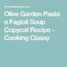 Olive Garden Pasta e Fagioli Soup Copycat Recipe - Cooking Classy