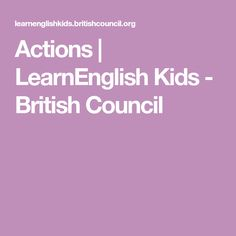 Actions | LearnEnglish Kids - British Council