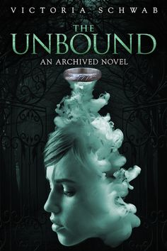 The Unbound (The Archived, #2) by Victoria Schwab (@veschwab) | Publisher: Hyperion | Publication Date: January 28, 2014 | www.victoriaschwab.com |  #YA #paranormal <3