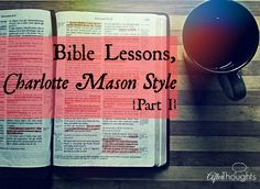 How did Charlotte Mason actually do Old Testament Bible lessons with her students? A description and conversation...part one of two.