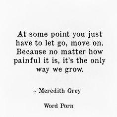 Grey's Anatomy quote - let go Greys Anatomy Frases, Grey Anatomy Quotes, Words Quotes, Wise Words, Life Quotes, Fairwell Quotes, Sayings, Merideth Grey Quotes, Meridith Grey