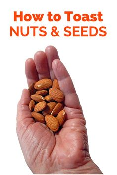 How to toast nuts and seeds - includes a microwave recipe.