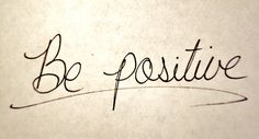 Be Positive life quotes quotes positive quotes quote life quote The Words, Cool Words, Quotes To Live By, Me Quotes, Happy Quotes, Qoutes, Happy Thoughts, Positive Thoughts, Quotes Positive