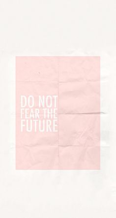 Inspirational And Motivational Quotes : QUOTATION - Image : Quotes Of the day - Description do not fear the future Sharing is Caring - Don't forget to Typography Love, Typography Quotes, Lettering, Motivational Quotes For Life, Positive Quotes, Life Quotes, Inspirational Quotes, Daily Quotes, Top Quotes