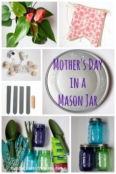 Mother's Day in a Mason Jar ~ gifts for the gardener from cupcakesandcrinoline.com