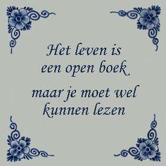 Het leven is een open boek, maar je moet wel kunnen lezen.....