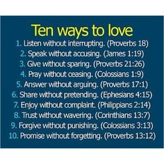 While I'm not crazy about bible scripture...I do like what these say. Things to keep in mind with one's significant other.