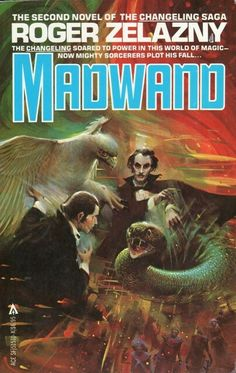 Madwand by Roger Zelazny, second novel of the Changeling saga.