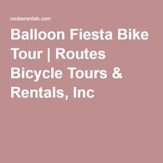 Balloon Fiesta Bike Tour | Routes Bicycle Tours & Rentals, Inc