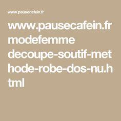 www.pausecafein.fr modefemme decoupe-soutif-methode-robe-dos-nu.html