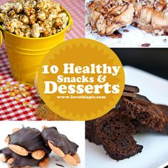 10 Healthy Snacks and Desserts food dessert snacks health healthy food healthy eating healthy snacks healthy dessert