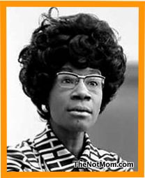 "SHIRLEY CHISHOLM (1924-2005) -The 1st African American woman elected to Congress (1968), and the 1st major-party black candidate for the U.S. presidency.  Four years after joining the House of Representatives (D-NY), she entered the presidential primary with no expection of capturing the Democratic nomination (which went to George McGovern). Her famous quote: ""When I ran for the Congress, when I ran for president, I met more discrimination as a woman than for being black. Men are men."""