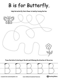 The Letter B is For Butterfly: Teach the alphabet while creating opportunities to develop your child's fine motor skills. In this activity your child will say the name of the pictuer, trace the lines and the letter B.