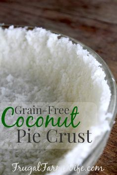 Grain-free coconut pie crust. This crust is so easy! Perfect for fruit pies too - especially strawberry!