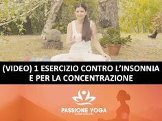 1 esercizio yoga per vincere l'insonnia e aumentare la concentrazione - YouTube Yoga 1, Pilates Yoga, Personal Trainer, Yoga Fitness, Mindfulness, Wellness, Workout, Health, Thoughts