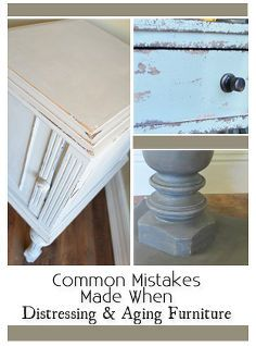 common mistakes made when distressing aging painted furniture, painted furniture