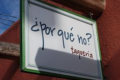 ¿Por Que No? Taqueria (Portland, OR) - Simply wonderful.