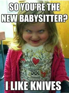 im not a babysitter, nor do i even pretend to be, but... what is this?! why does she have that look?!