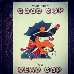 the only good cop is a dead cop / etiennetattooer