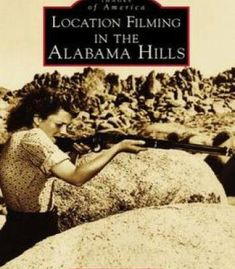 Location Filming In The Alabama Hills (Images Of America) PDF
