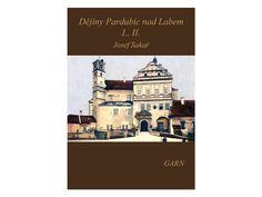 Dějiny Pardubic nad Labem I. (I.+II.) Josef Sakař Movies, Movie Posters, Literatura, Historia, Threading, Films, Film Poster, Cinema, Movie