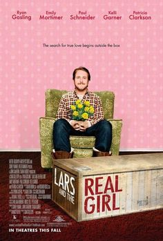 Lars and the Real Girl. Such a great movie. One of my absolute favorites.