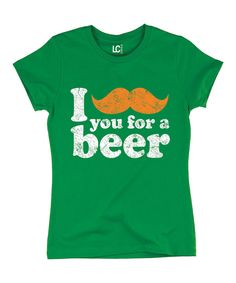 Look at this Green 'I Mustache You for a Beer' Tee on #zulily today!